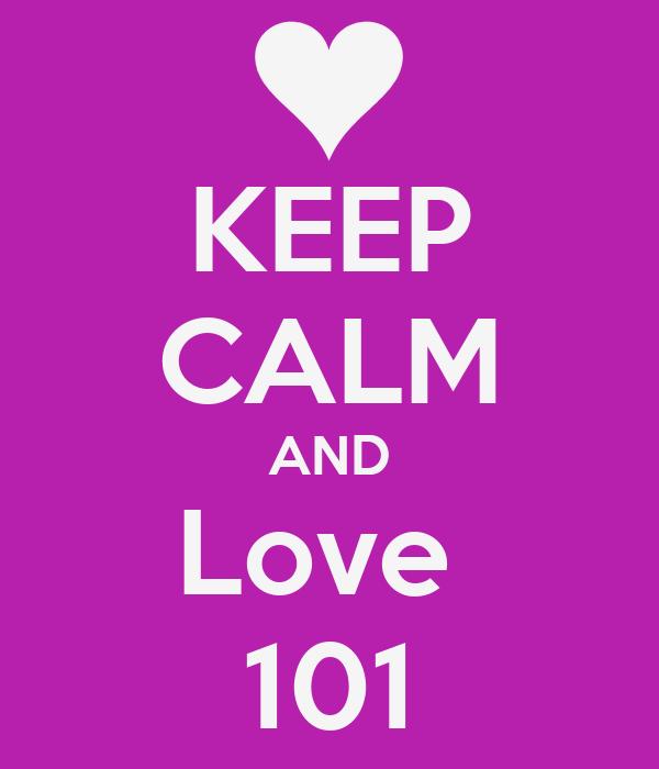KEEP CALM AND Love  101