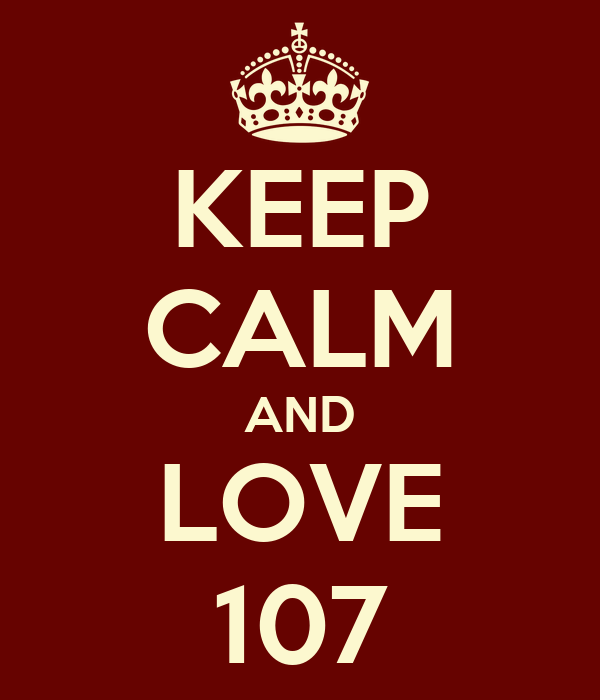 KEEP CALM AND LOVE 107