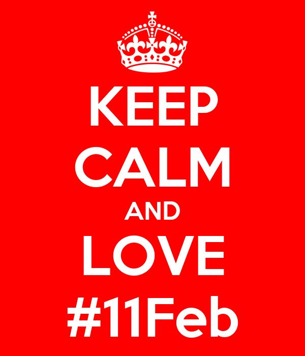 KEEP CALM AND LOVE #11Feb