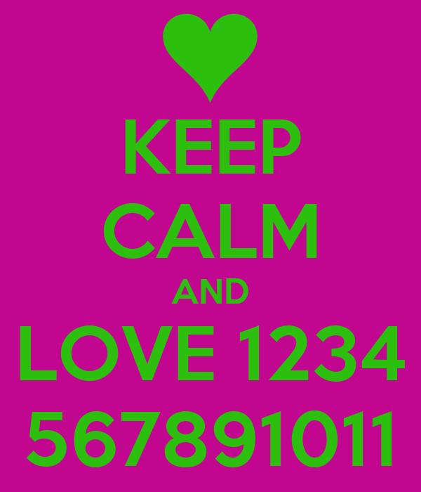 KEEP CALM AND LOVE 1234 567891011