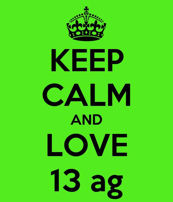 KEEP CALM AND LOVE 13 ag