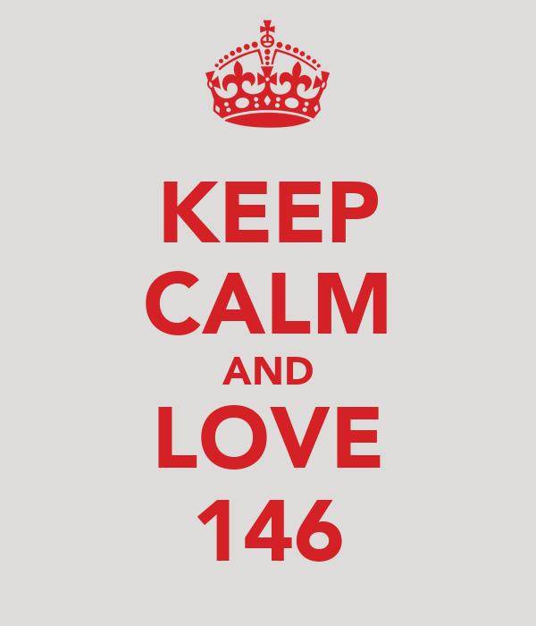 KEEP CALM AND LOVE 146