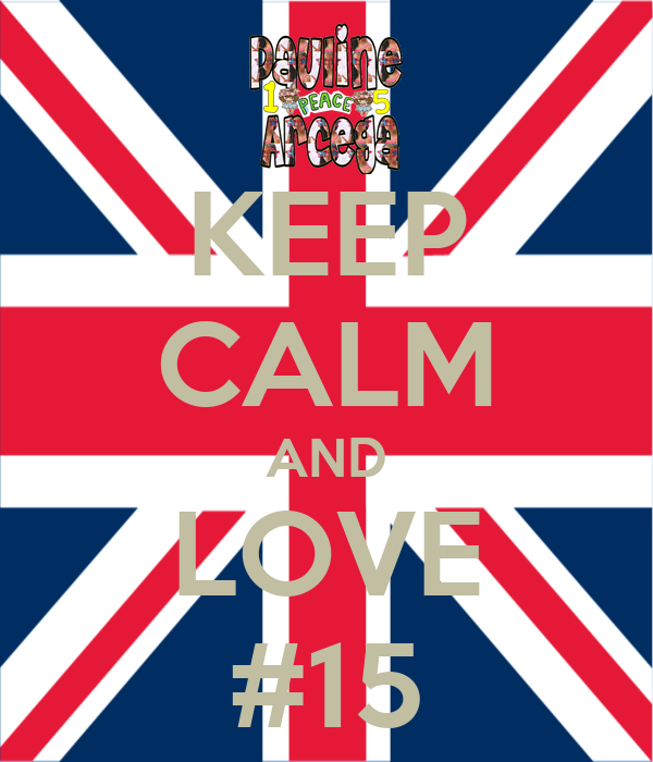 KEEP CALM AND LOVE #15