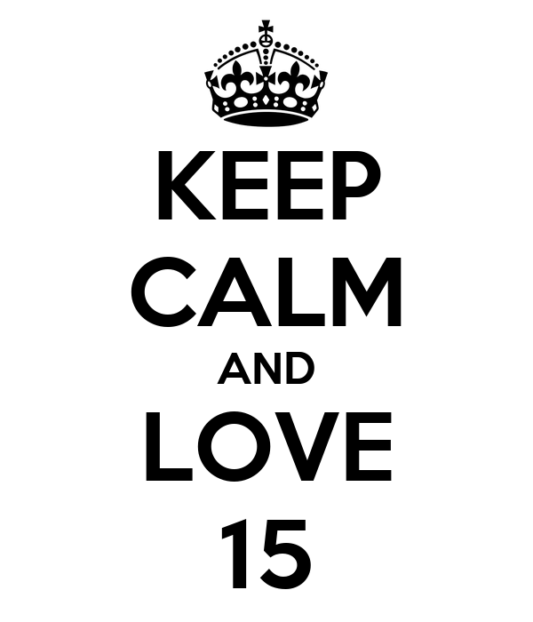 KEEP CALM AND LOVE 15
