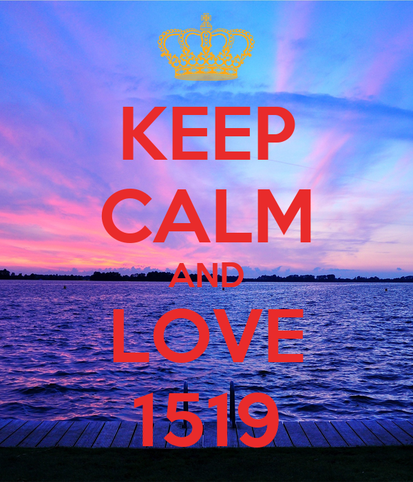 KEEP CALM AND LOVE 1519