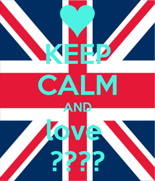 KEEP CALM AND love  ????