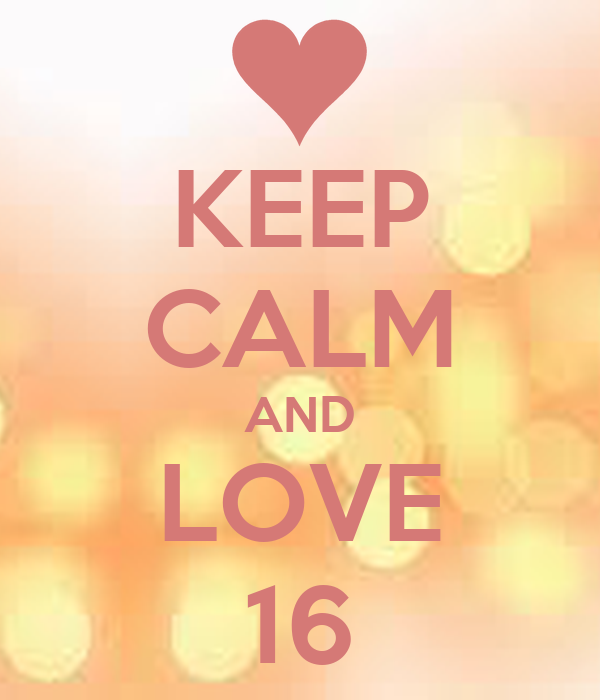 KEEP CALM AND LOVE 16