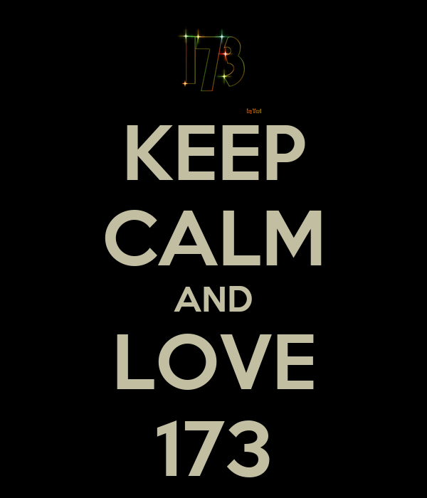 KEEP CALM AND LOVE 173