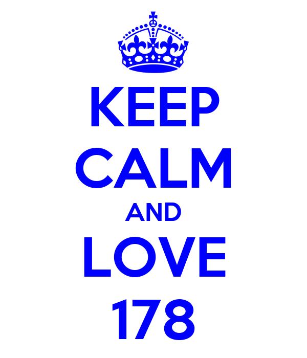 KEEP CALM AND LOVE 178