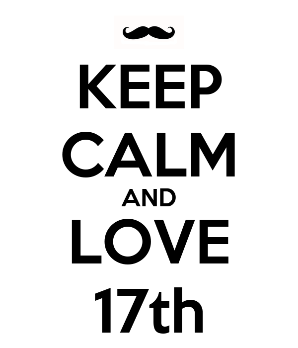 KEEP CALM AND LOVE 17th