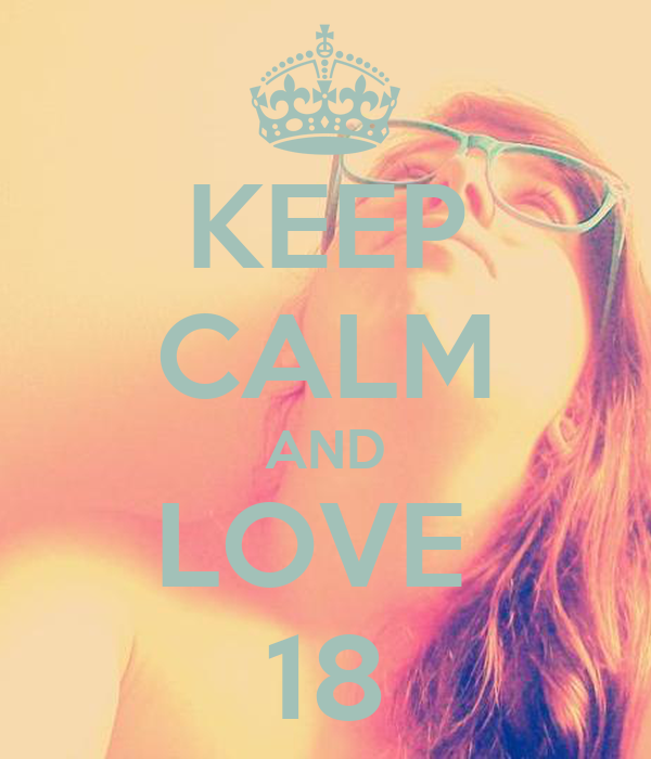 KEEP CALM AND LOVE  18