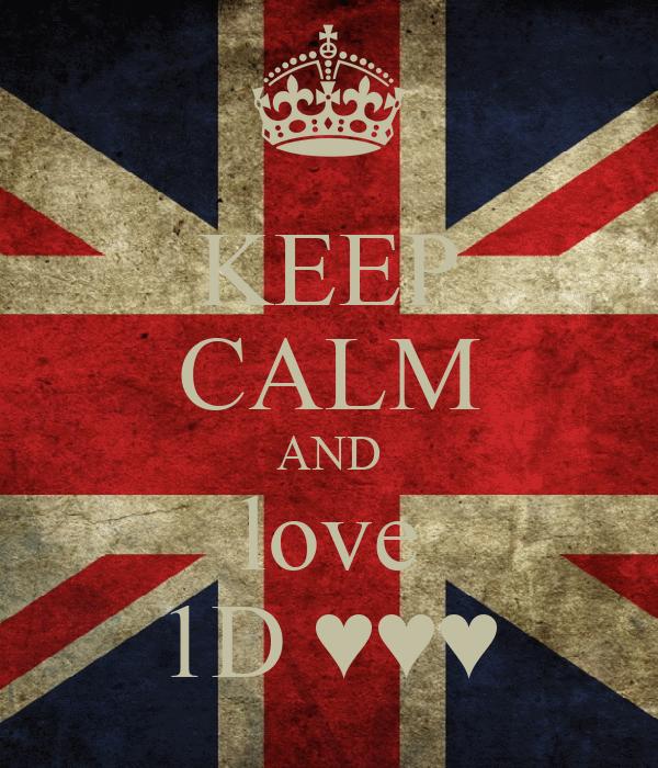 KEEP CALM AND love 1D ♥♥♥