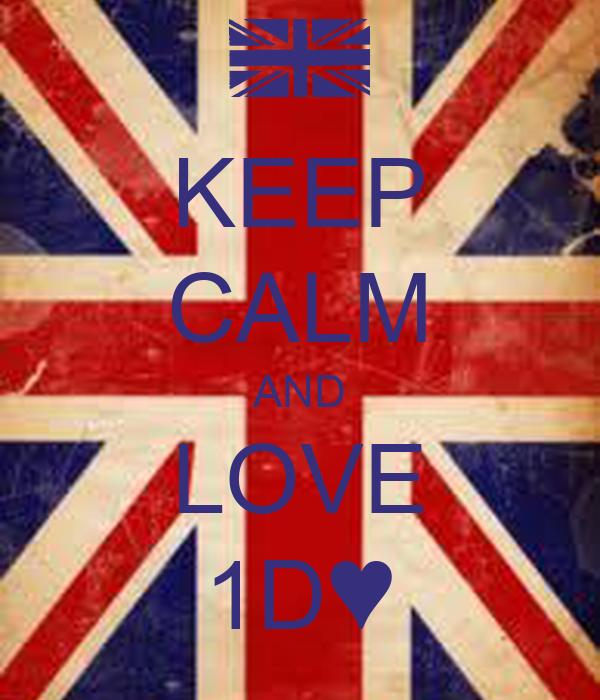 KEEP CALM AND LOVE 1D♥