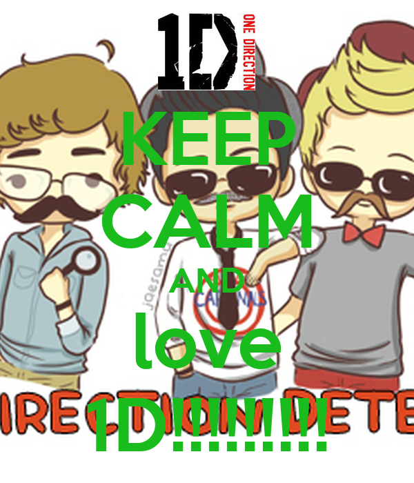 KEEP CALM AND love 1D!!!!!!!!!