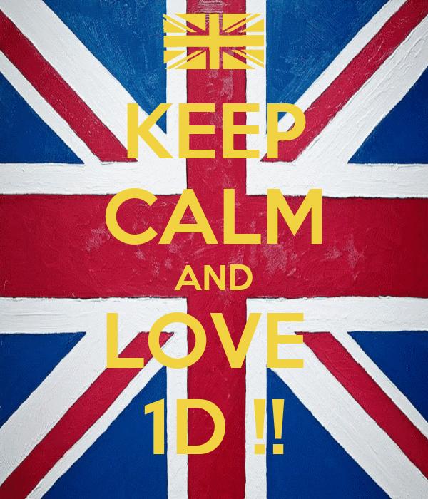 KEEP CALM AND LOVE  1D !!