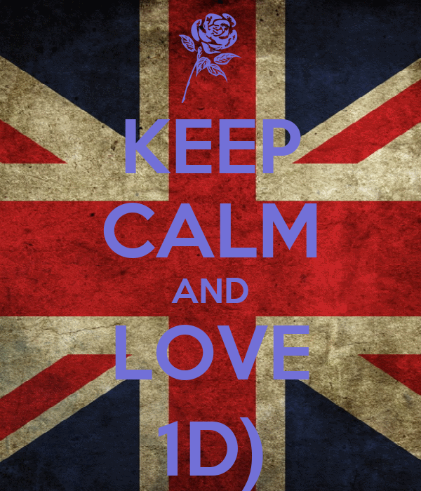 KEEP CALM AND LOVE 1D)