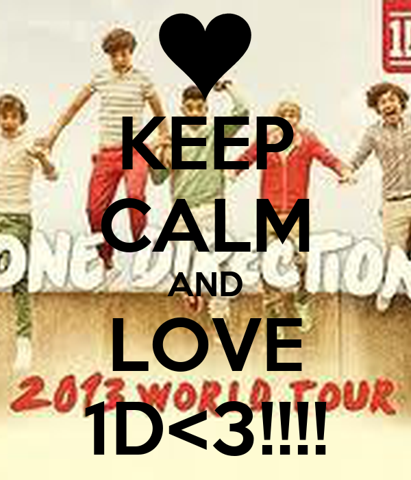 KEEP CALM AND LOVE 1D<3!!!!