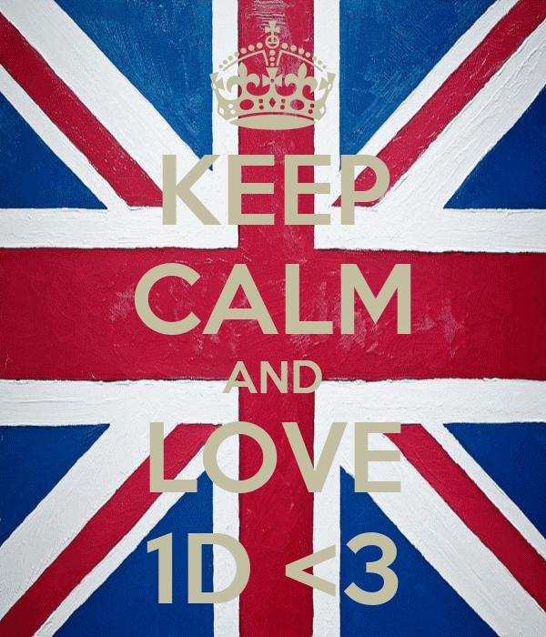 KEEP CALM AND LOVE 1D <3