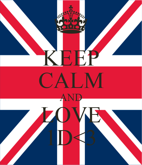 KEEP CALM AND LOVE 1D<3