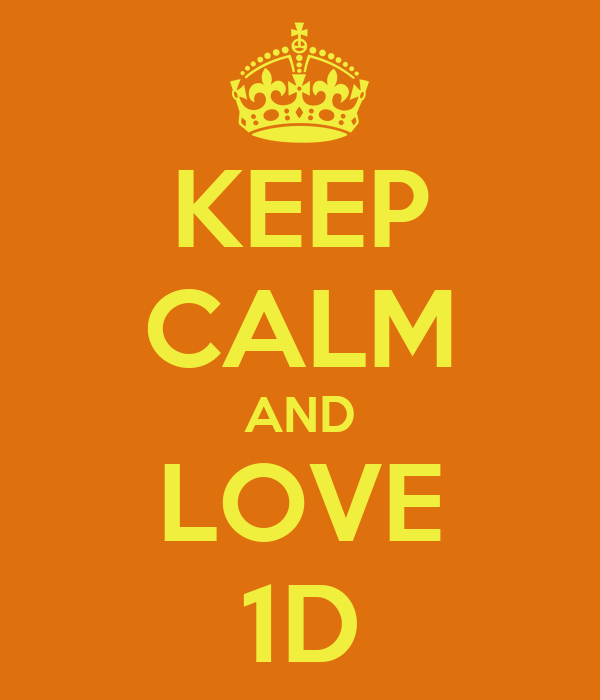 KEEP CALM AND LOVE 1D