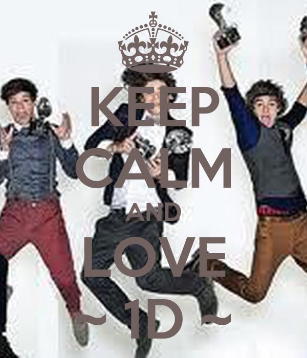 KEEP CALM AND LOVE ~ 1D ~
