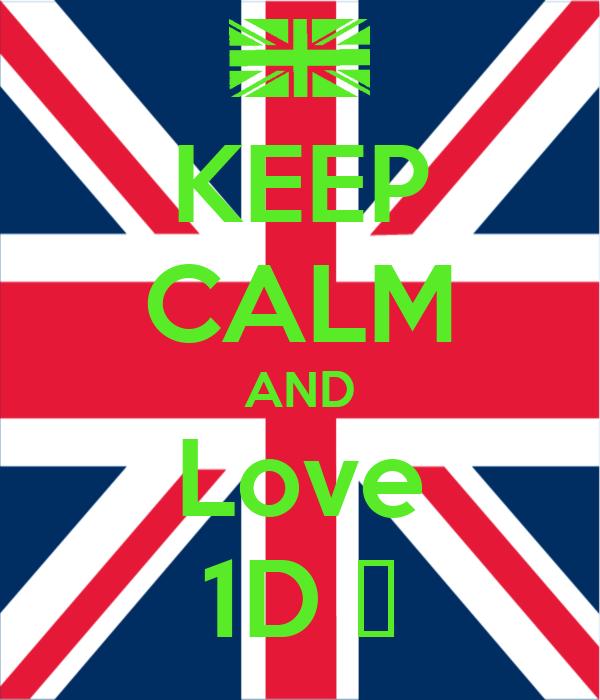 KEEP CALM AND Love 1D ❤