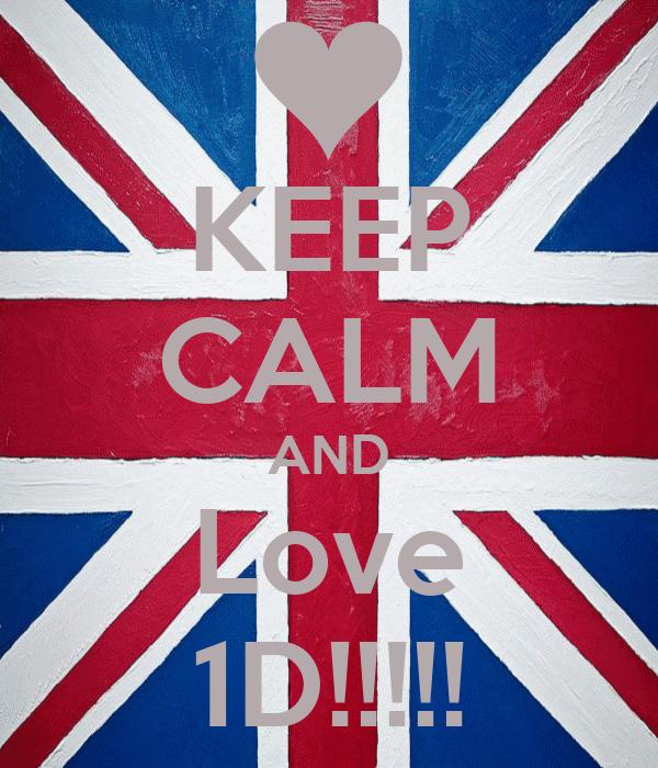KEEP CALM AND Love 1D!!!!!