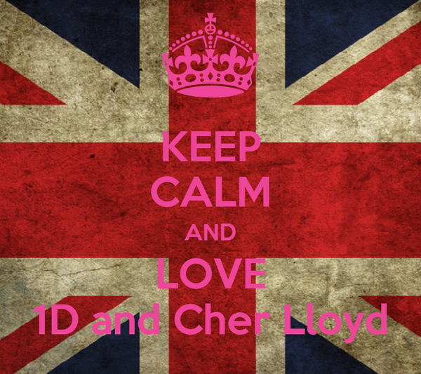 KEEP CALM AND LOVE 1D and Cher Lloyd