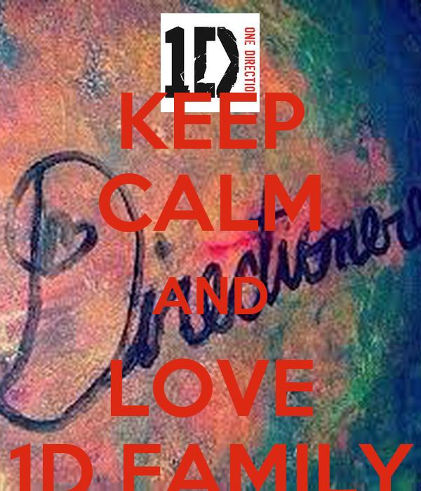KEEP CALM AND LOVE 1D FAMILY