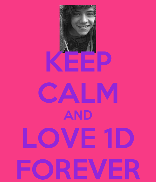 KEEP CALM AND LOVE 1D FOREVER