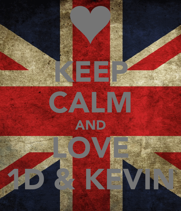 KEEP CALM AND LOVE 1D & KEVIN