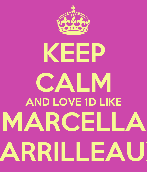 KEEP CALM AND LOVE 1D LIKE MARCELLA BARRILLEAUX