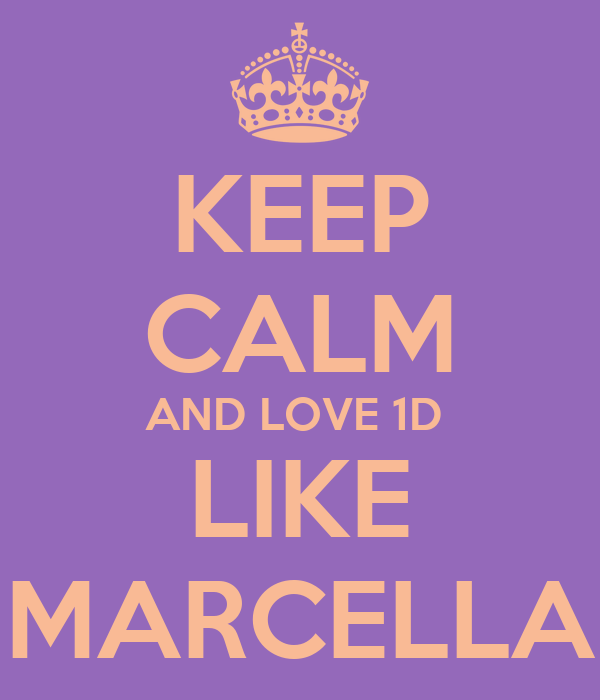KEEP CALM AND LOVE 1D  LIKE MARCELLA