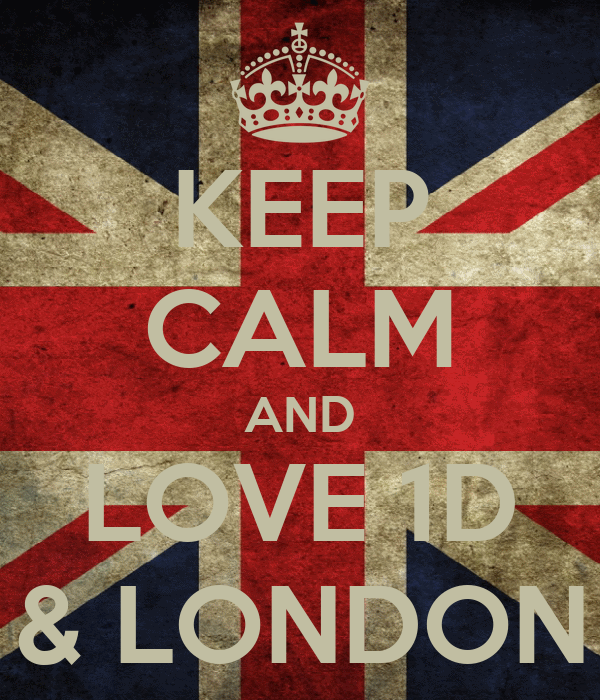 KEEP CALM AND LOVE 1D & LONDON