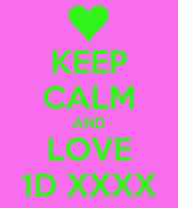 KEEP CALM AND LOVE 1D XXXX