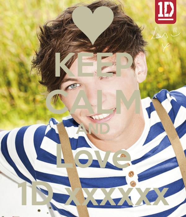 KEEP CALM AND Love 1D xxxxxx