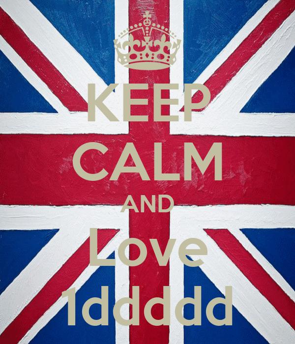 KEEP CALM AND Love 1ddddd