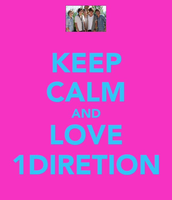 KEEP CALM AND LOVE 1DIRETION