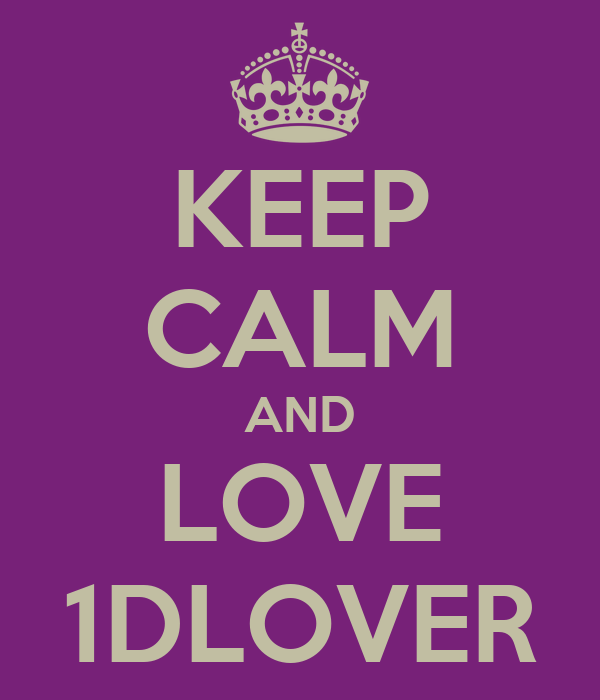 KEEP CALM AND LOVE 1DLOVER