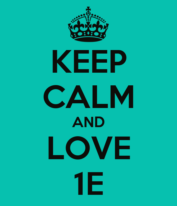 KEEP CALM AND LOVE 1E