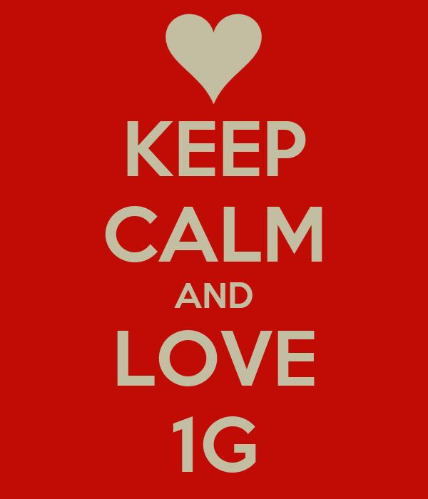 KEEP CALM AND LOVE 1G