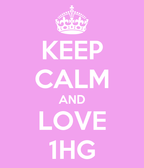 KEEP CALM AND LOVE 1HG