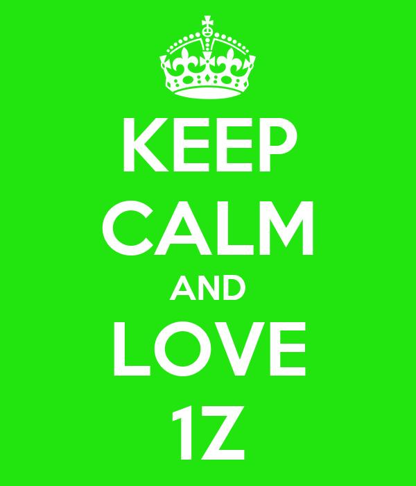 KEEP CALM AND LOVE 1Z
