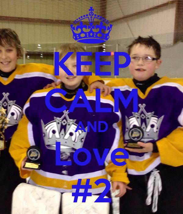 KEEP CALM AND Love #2