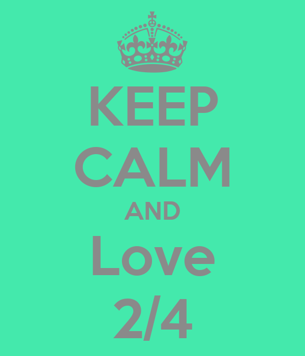 KEEP CALM AND Love 2/4