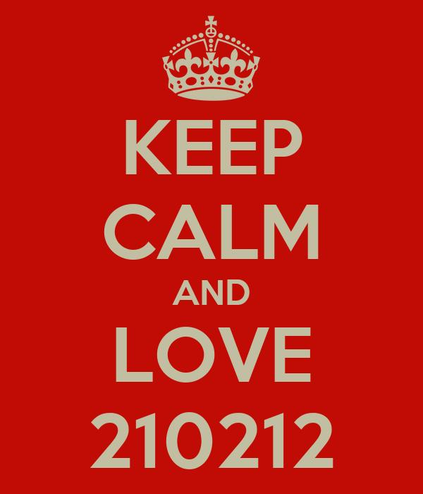 KEEP CALM AND LOVE 210212