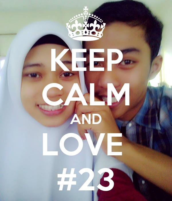 KEEP CALM AND LOVE  #23