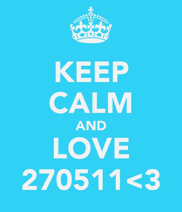 KEEP CALM AND LOVE 270511<3