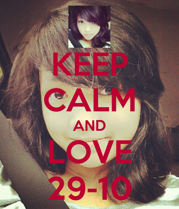 KEEP CALM AND LOVE 29-10
