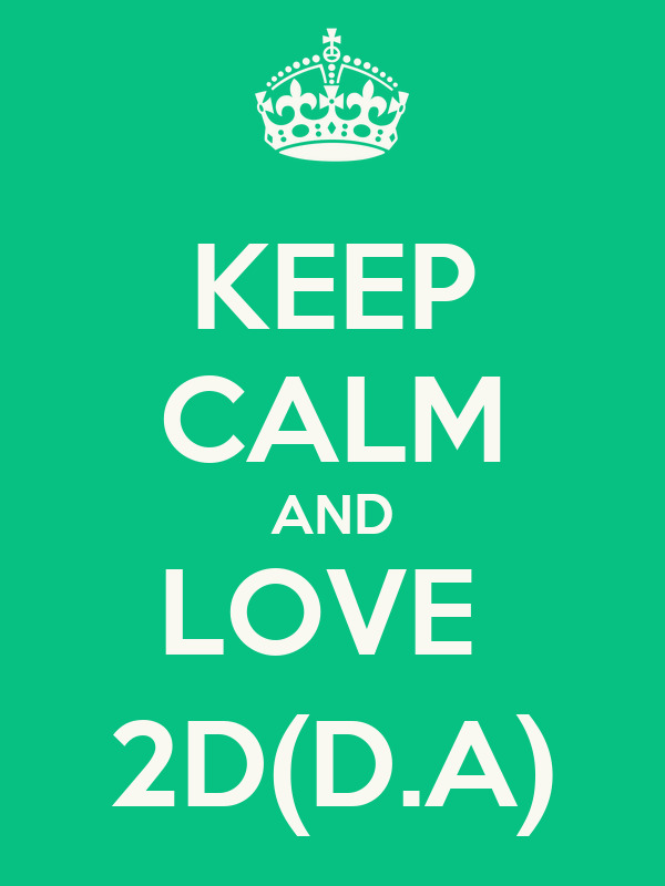 KEEP CALM AND LOVE  2D(D.A)